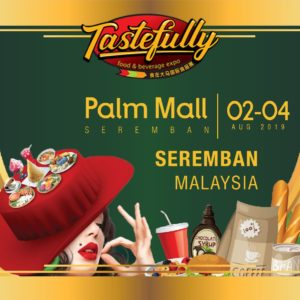 18. [02 - 04 Aug] TASTEFULLY FOOD AND BEVERAGE EXPO, Palm Mall Seremban